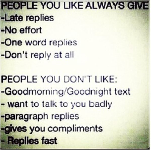 O Ou Like Suas Replies No Effort One Word Replies Don T Reply At All People You Don T Like Goodmorning Goodnight Text Want To Talk To You Badly Paragraph Replies You Compliments Ifunny