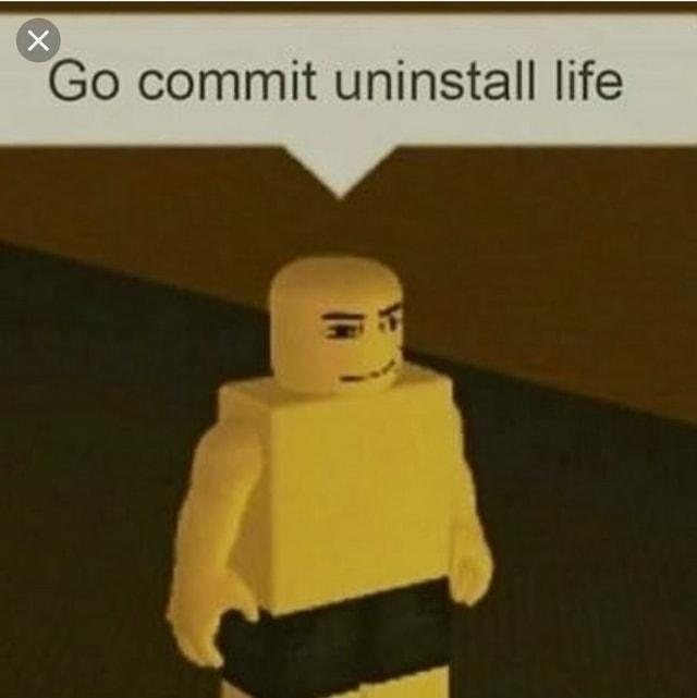 Go commit uninstall life - )