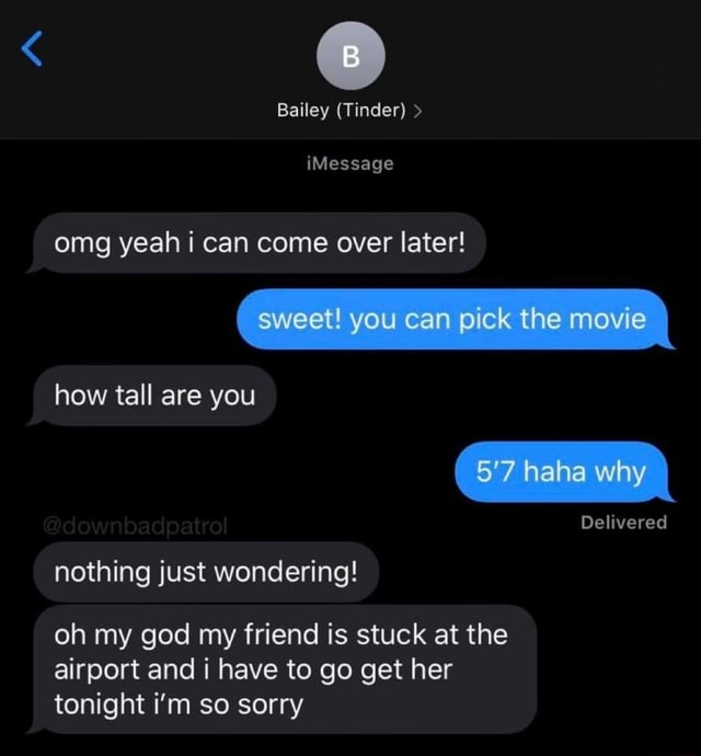 Bailey (Tinder) iMessage omg yeah i can come over later