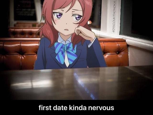 Date meme first nerves Couple goals