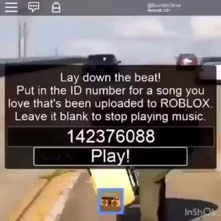 Lay Down The Beat Put In The Id Number For A Song You Love Thats Been Uploaded To Roblox Leave It Blank To Stop Playing Musuc 142376088 - roblox songs id number