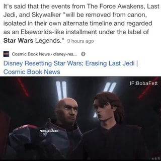It S Said That The Events From The Force Awakens Last Jedi And Skywalker Will Be Removed From Canon Isolated In Their Own Alternate Timeline And Regarded As An Elseworlds Like Installment Under The