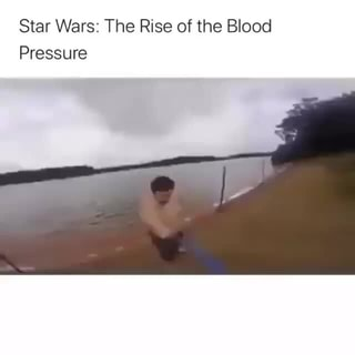 Star Wars The Rise Of The Blood Pressure Ifunny